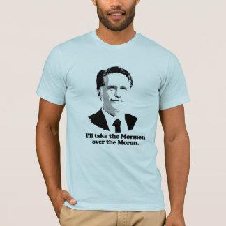 I'LL TAKE THE MORMON OVER THE MORON.png T-Shirt