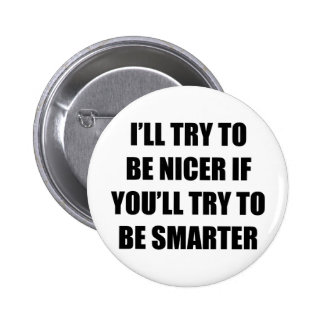 I'll Try To Be Nicer Pins