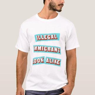 Illegal Immigrant Look Alike T-Shirt