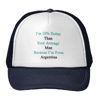 I'm 10 Hotter Than Your Average Man Because I'm Fr Trucker Hat
