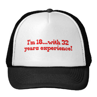 I'm 18 with 32 years experience! cap