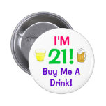 I'm 21! Buy me a Drink pin