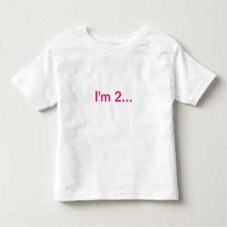 I'm 2... toddler T-Shirt