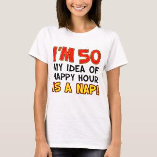 I'm 50 Happy Hour Is Nap T-Shirt