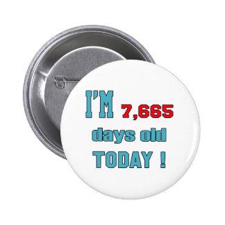I'm 7665 days old today ! 6 cm round badge