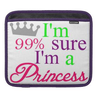 """I'm 99% Sure I'm a Princess"" Sleeve iPad Sleeves"