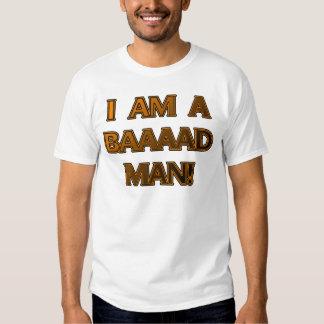 I'm a Baaaad Man Tees