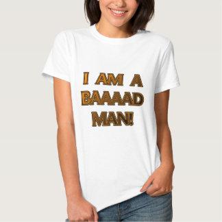 I'm a Baaaad Man Tshirt
