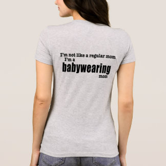 I'm a Babywearing Mom - Back Print T-Shirt