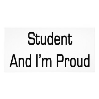I'm A Bad Student And I'm Proud Of It Picture Card