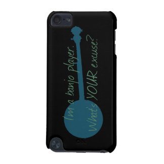 I'm a Banjo Player, What's Your Excuse? iPod Touch 5G Cases
