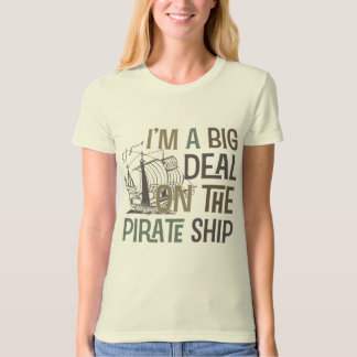 Im A Big Deal Pirate Ship Tees Gifts