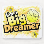 I'm a big dreamer - mouse pad