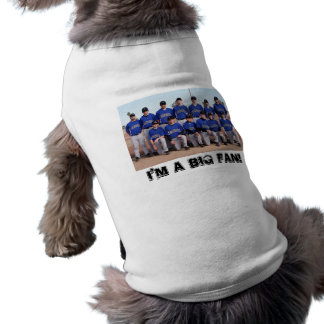 I'm a Big Fan! Sleeveless Dog Shirt