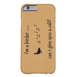 I'm A Birder Cell Phone Case Barely There iPhone 6 Case
