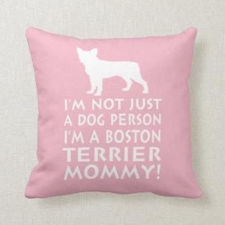 I'm a Boston Terrier Mommy! Cushion