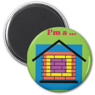 I'm a brick house magnet