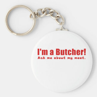 Im a Butcher Ask Me About My Meat Key Ring