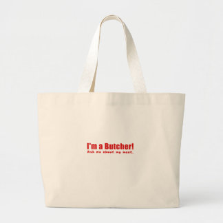 Im a Butcher Ask Me About My Meat Large Tote Bag