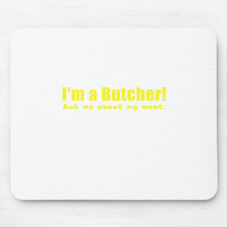 Im a Butcher Ask Me About My Meat Mouse Pad