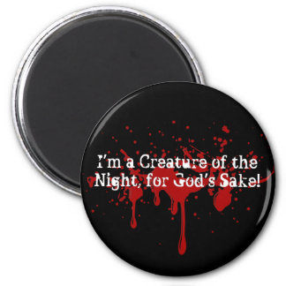 I'm a Creature of the Night for God's Sake!! 6 Cm Round Magnet
