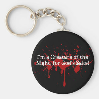 I'm a Creature of the Night for God's Sake!! Basic Round Button Key Ring