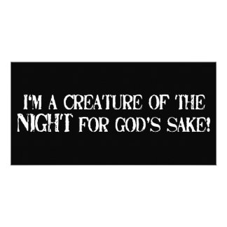 I'm a Creature of the Night for God's Sake!!!! Photo Card Template