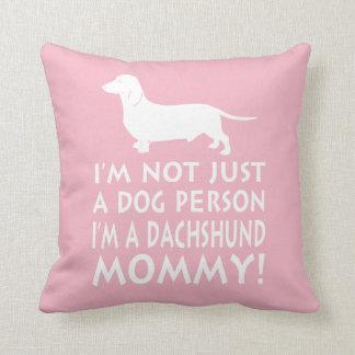 I'm a Dachshund Mommy! Cushion
