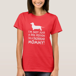 I'm a Dachshund Mommy! T-Shirt