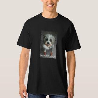 I'm a dirty dog!  t-shirt