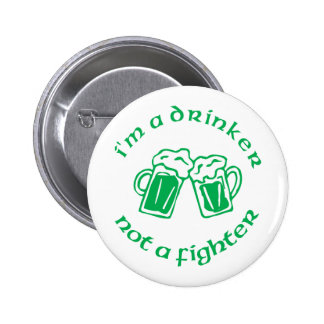 I'm A Drinker Not A Fighter Buttons