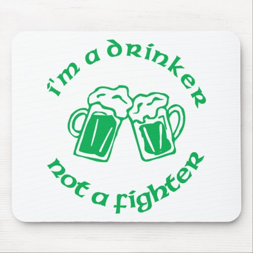 I'm A Drinker Not A Fighter Mouse Mats