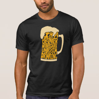 I'm A Drinker, Not A Fighter. Unless I'm Drinking. T-Shirt
