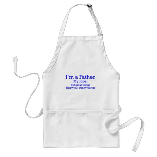I'm a Father Funny Father's Jobs for Dad Aprons