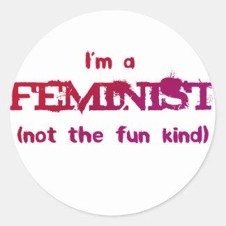 I'm a Feminist... not the fun kind! Round Sticker