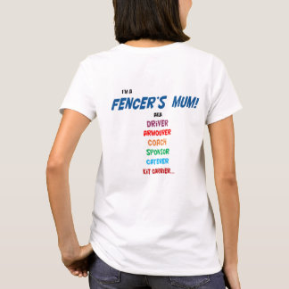 I'm a fencer's mum! T shirt, ladies fit. T-Shirt