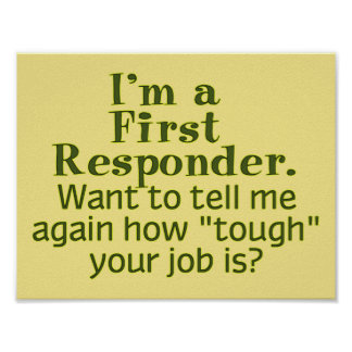 I'm a First Responder... Posters