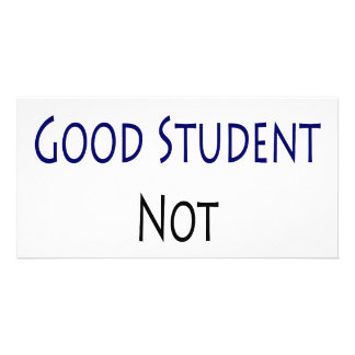 I'm A Good Student Not A Geek Personalized Photo Card
