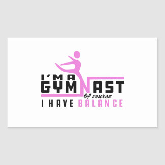 I'm a Gymnast - Of Course I have Balance - Design3 Rectangular Sticker