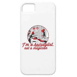 """""""I'm a Hairstylist, Not a Magician"""" iPhone 5 case"""