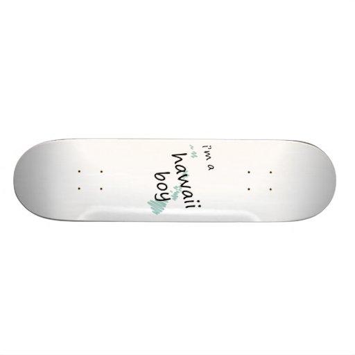I'm a Hawaii Boy Custom Skateboard