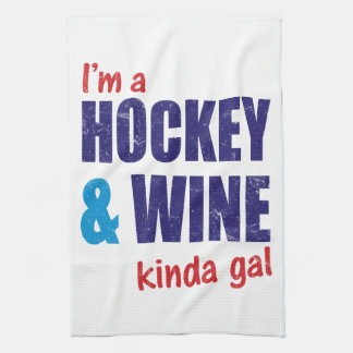 I'm A Hockey & Wine Kinda Gal Tea Towel