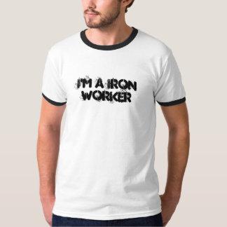 I'm a Iron Worker T-Shirt