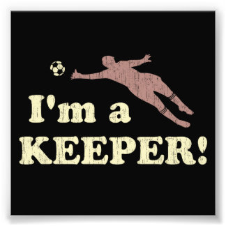 I'm a Keeper Soccer Goalie Photo