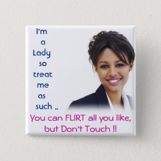 I'm a Lady so treat me as such .. 15 Cm Square Badge