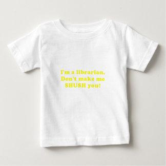 Im a Librarian Dont make me Shush you Baby T-Shirt