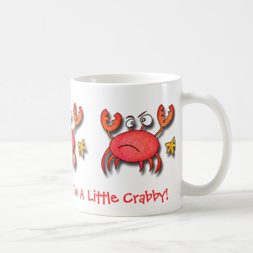 I'm A Little Crabby! Mug