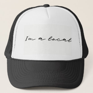 I'm a Local Trucker Hat