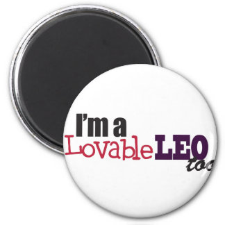 I'm a Lovable Leo Too! 6 Cm Round Magnet