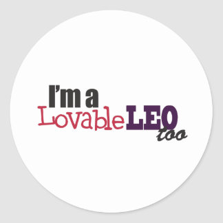 I'm a Lovable Leo Too! Round Sticker
